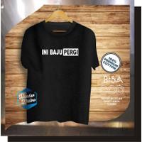 Baju Kaos Pria Distro ini Baju Pergi Keren Premium Original bandung - S