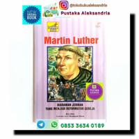 MARTIN LUTHER Seri Pahlawan Iman buku biografi tokoh iman pengetahuan