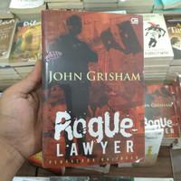 Buku Novel Rogue Lawyer (Pengacara Bajingan) / John Grisham