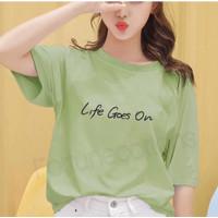 Kaos Life Goes On / Atasan Wanita / Baju Distro / Bahan Katun Premium