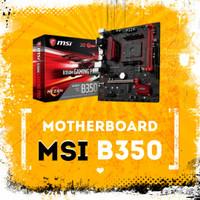 MSI B350M Gaming Pro AM4 Mobo for AMD Ryzen 7 2700X