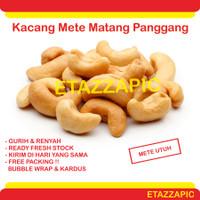 Kacang Mete Mede Mente Matang Gurih Panggang Oven Cashew Nut Premium