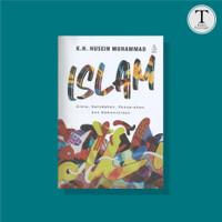 ISLAM: Menyusuri Jalan Cahaya - K.H. Husein Muhammad
