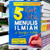 5 Kiat Jitu Menulis Karya Ilmiah di Bangku Kuliah Fullcolour