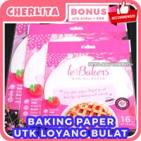 Baking Paper Le Bakers Bulat Round 16 20 22 Kertas Baking Anti Lengket