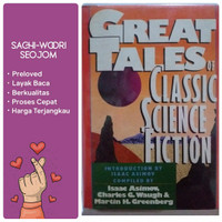 GREAT TALES OF CLASSIC SCIENCE FICTION, Introduction by Isaac Asimov