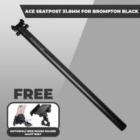 PROMO BUNDLING ACE SEATPOST 31.8MM FOR BROMPTON FREE MOTOWOLF BIKE