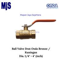 Ball Valve Screw ONDA Dia. 1/4 / Kran Drat ONDA Kuningan (Bronze)