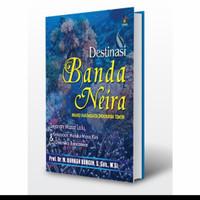 DESTINASI BANDA NEIRA- BRAND PARIWISATA INDONESIA TIMUR