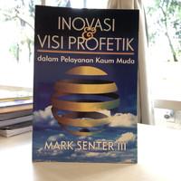 Inovasi & Visi Profetik Dalam Pelayanan Kaum Muda/Mark Senter III