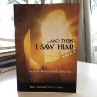 And Then I Saw Him/Rev. Samuel Doctorian/Buku Rohani Kristen/Bekas
