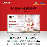 TOSHIBA 43 INCH FHD 1080 ANDROID SMART TV - 43V35KP [FREE BRACKET]