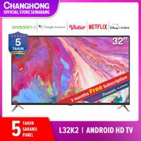 Changhong 32 Inch Android 9.0 Smart TV Netflix LED TV L32K2