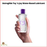 ready ya kak Astroglide Toy n Joy Water Based Lubricant