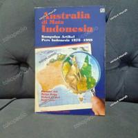 BUKU AUSTRALIA DI MATA INDONESIA KUMPULAN ARTIKEL PERS INDONESIA