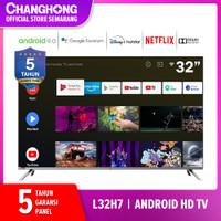 Changhong Semarang 32Inch Android Smart Digital TV HD Tipe L32H7