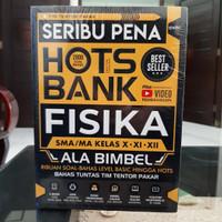 BUKU SOAL DAN MATERI : SERIBU PENA HOTS BANK FISIKA SMA ALA BIMBEL