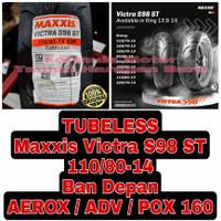 Maxxis 110/80-14 Victra S98 ST Ban Depan AEROX ADV PCX160 Tubeless