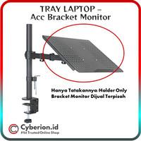 Tatakan Alas Laptop/Notebook Tray - Aksesoris Bracket Arm Monitor