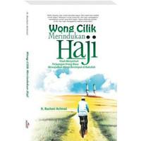 Wong Cilik Merindukan Haji: Kisah Menyentuh Perjuangan Orang Biasa