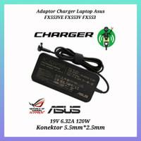 Adaptor Charger Laptop Asus FX553VE FX553V FX553 19V 6.32A 120W Series
