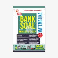 BUKU 1700 PLUS BANK SOAL MATEMATIKA SMP/MTS - AKM & SK, US/USP
