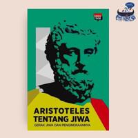 Tentang Jiwa; Gerak dan Pengindraannya - Aristoteles