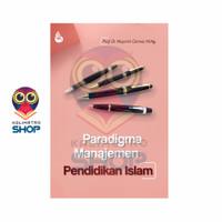 Buku Paradigma Manajemen Pendidikan Islam - Prof. Dr. Mujamil Qomar