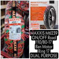 110/80-17 Maxxis M6239 ON/OFF Road - Ban Motor Ring 17 Dual Purpose