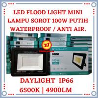 Lampu Sorot LED 100W Mini Flood Light 100 W Tembak Outdoor 100 Watt