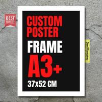 Custom Poster Atau Foto Keluarga DLL Frame Kayu 37X52CM (A3+) JUMBO