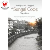 Menuju Kota Tangguh di Sungai Code Yogyakarta