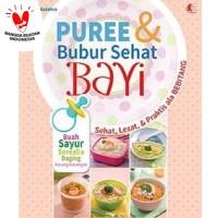 Buku MP-ASI Makanan Pendamping ASI MPASI : PUREE DAN BUBUR SEHAT BAYI