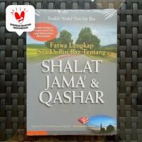 Buku Fatwa lengkap Syaikh Bin Baz tentang Shalat Jama dan Qashar - PIU