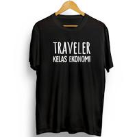 T-Shirt Kaos Distro Pria Traveler Kelas Ekonomi Traveling Premium