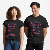 Kaos This Queen Was Born In September 202986 T Shirt