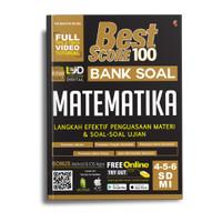 BEST SCORE 100 BANK SOAL MATEMATIKA SD/MI 4,5,6