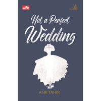 NOT A PERFECT WEDDING COLLECTOR`S EDITION BY ASRI TAHIR NOVEL ROMANCE
