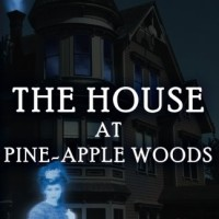 The House at Pine-Apple Woods