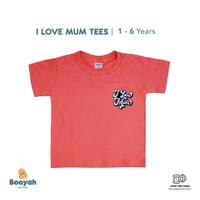 Booyah Baby & Kids - Kaos Anak Ilustrasi I Love Mom (1-6 Tahun)