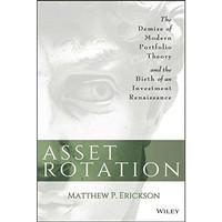 Asset Rotation The Demise of Modern Portfolio (Matthew P. Erickson)