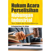 Buku Hukum Acara Perselisihan Hubungan Industrial Teori- Praktik