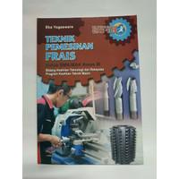 PE - Buku Teknik Pemesinan Frais SMK Kelas XI Kurikulum 2013