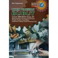 PE - Buku Teknik Pemesinan BUBUT SMK Kelas XII Kurikulum 2013 Revisi
