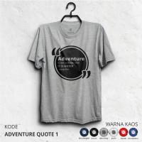 Kaos Gunung ADVENTURE QUOTE - Baju Pendaki Petualang & Traveler