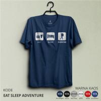Kaos Gunung EAT SLEEP ADVENTURE - Baju Pendaki Petualang & Traveler