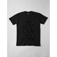 Kaos Premium Perfect For Keep Calm And Be Ausome For Chris 4317