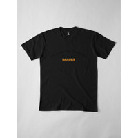 Kaos You Are My Favorite Barber Funny For Barbers 6348 T-Shirt