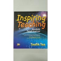 Inspiring Teaching:Mendidik Penuh Inspirasi