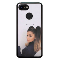 Case Custom Google Pixel 3 Ariana Grande Thank u Next P2688